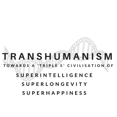 Transhumanism - towards a triple S civilisation